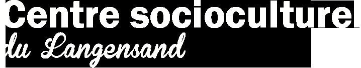 CENTRE SOCIOCULTUREL DU LANGENSAND